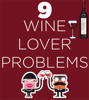 9 Problems Wine Lovers Know All Too Well